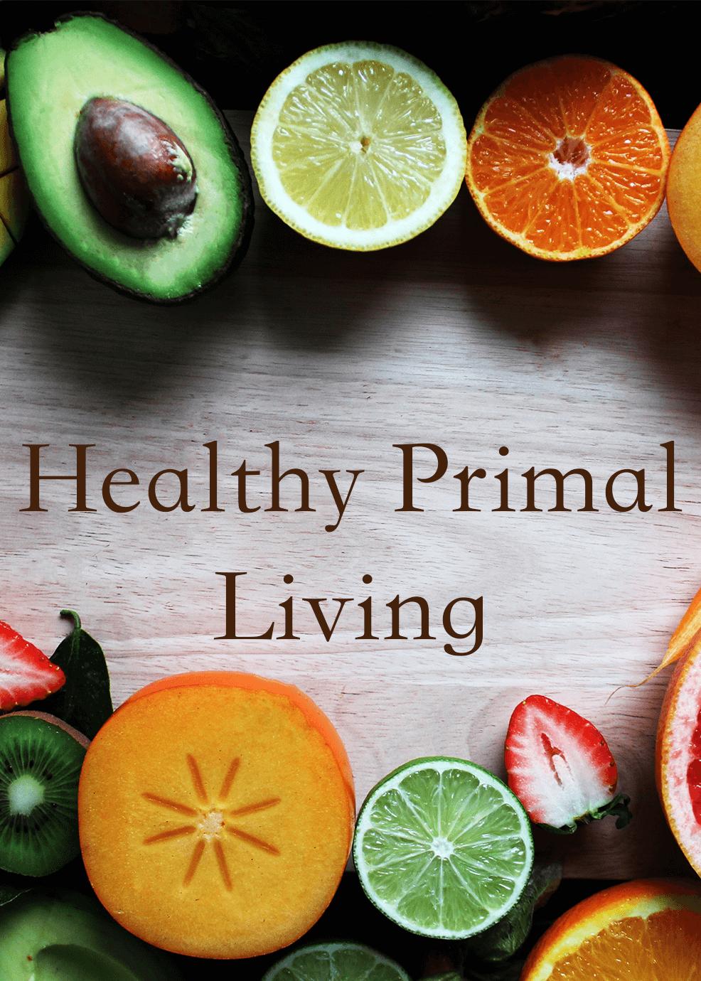 Healthy Primal Living Advanced